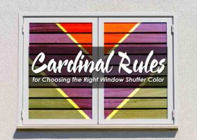 Cardinal Rules for Choosing the Right Window Shutter Color