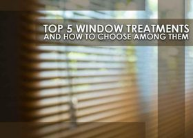 Top 5 Window Treatments and How to Choose Among Them