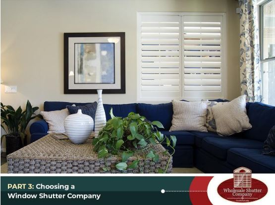 Part 3: Choosing a Window Shutter Company